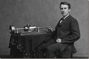 Thomas Edison and the phonograph...