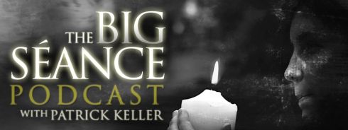 The Big Séance Podcast with Patrick Keller