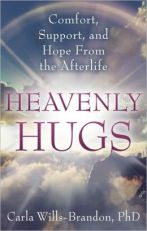 Heavenly Hugs: Comfort, Support, and Hope from the Afterlife by Carla Wills-Brandon, Big Séance Podcast, Visit BigSeance.com