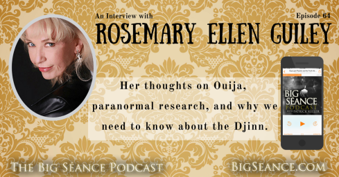 Interview with Paranormal Expert, Rosemary Ellen Guiley on The Big Séance Podcast with Patrick Keller - Visit BigSeance.com for more info.