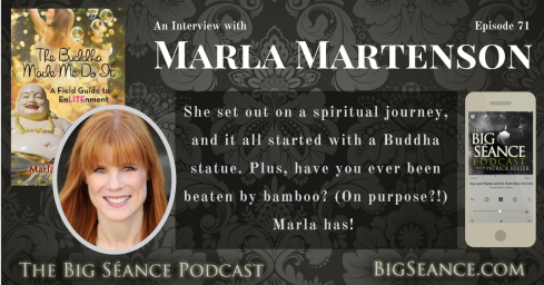 An Interview with Marla Martenson on The Big Seance Podcast: My Paranormal World, BigSeance.com