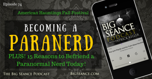 becoming_a_paranerd_big_seance_podcast
