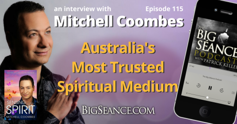An Interview with Mitchell Coombes, Australia's Favorite Medium - The Big Seance Podcast: My Paranormal World #115